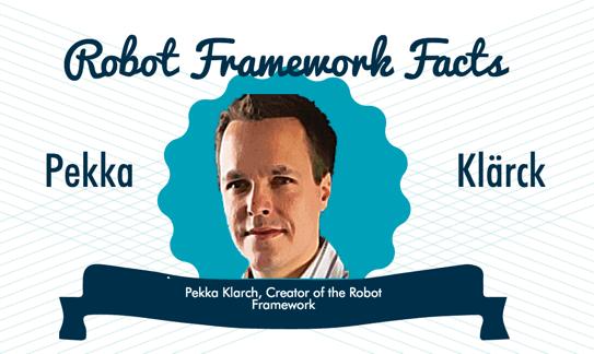 Pekka Klärck the creator of the Robot Framework