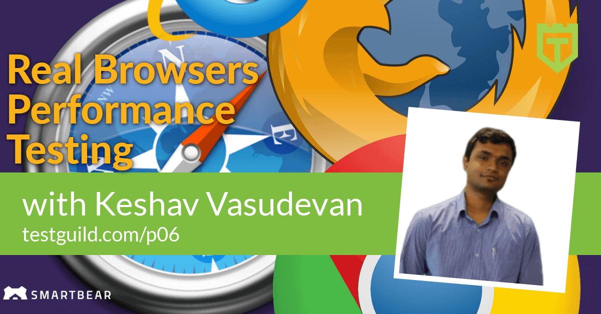 Keshav Vasudevan Browser Based Performance Testing