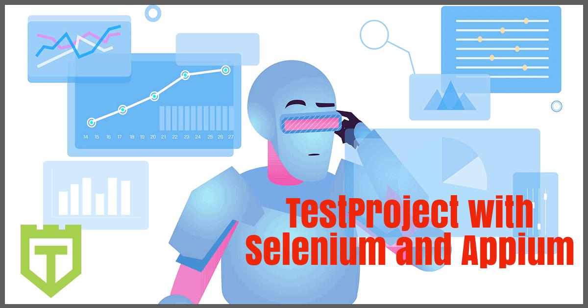 TestProject Appium Selenium